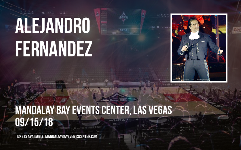Alejandro Fernandez at Mandalay Bay Events Center