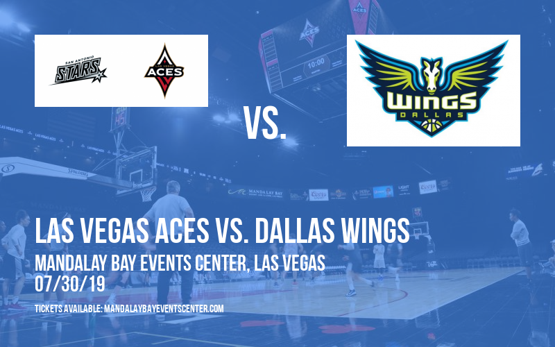 Las Vegas Aces vs. Dallas Wings at Mandalay Bay Events Center