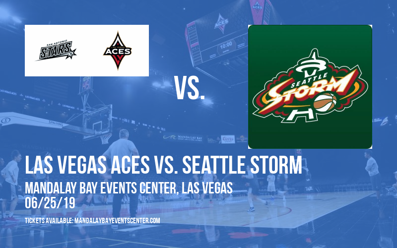 Las Vegas Aces vs. Seattle Storm at Mandalay Bay Events Center