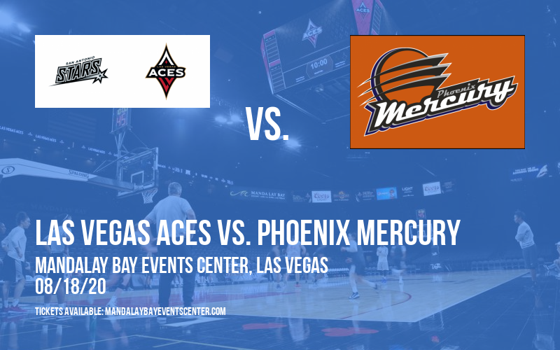 Las Vegas Aces vs. Phoenix Mercury at Mandalay Bay Events Center