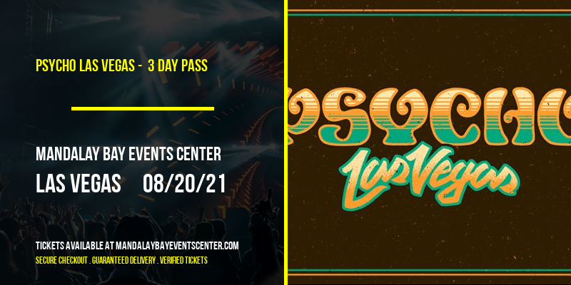 Psycho Las Vegas -  3 Day Pass at Mandalay Bay Events Center