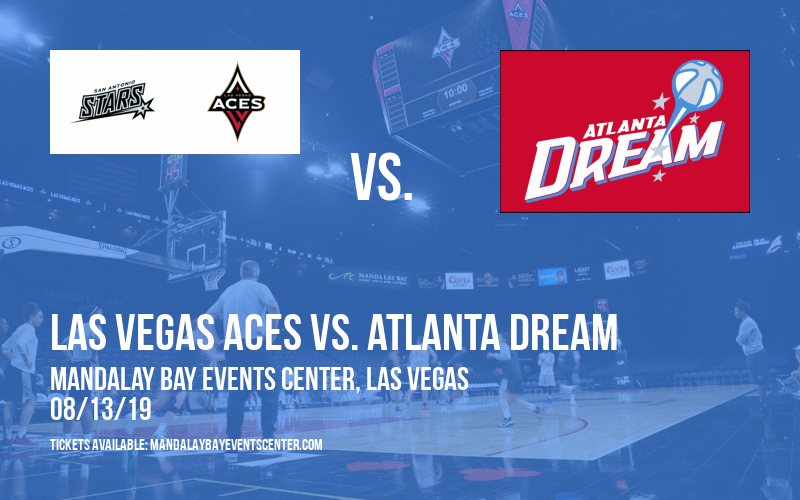 Las Vegas Aces vs. Atlanta Dream at Mandalay Bay Events Center