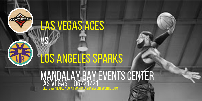 Las Vegas Aces vs. Los Angeles Sparks at Mandalay Bay Events Center