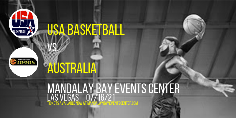 USA Basketball vs. Australia (Womens) & USA Basketball vs. Australia (Mens) at Mandalay Bay Events Center
